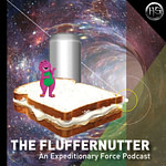The Fluffernutter - An Expeditionary Force Podcast