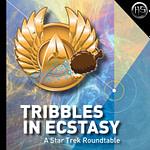 Tribbles in Ecstasy - A Star Trek Fan Euphoria