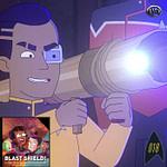 Blast Shield! Episode 18