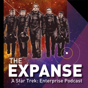 The Expanse - A Star Trek Enterprise Podcast