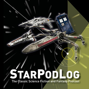 StarPodLog - The Classic Science Fiction and Fantasy Podcast